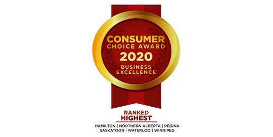 Consumer Choice Award 2020 | Business Excellence. Ranked highest in Hamilton, Northern Alberta, Regina, Saskatoon, Waterloo, and Winnipeg.